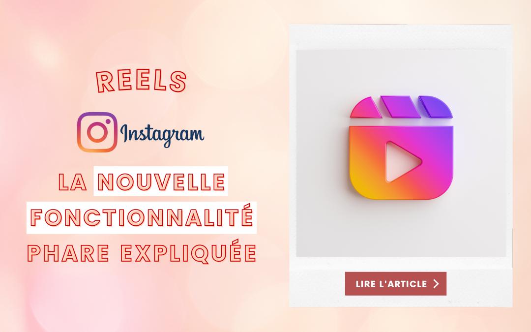 Reels Instagram : la nouvelle fonctionnalité phare expliquée