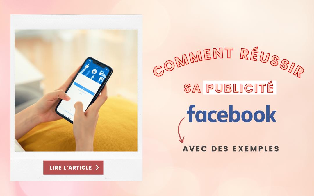 Comment réussir sa publicité Facebook?