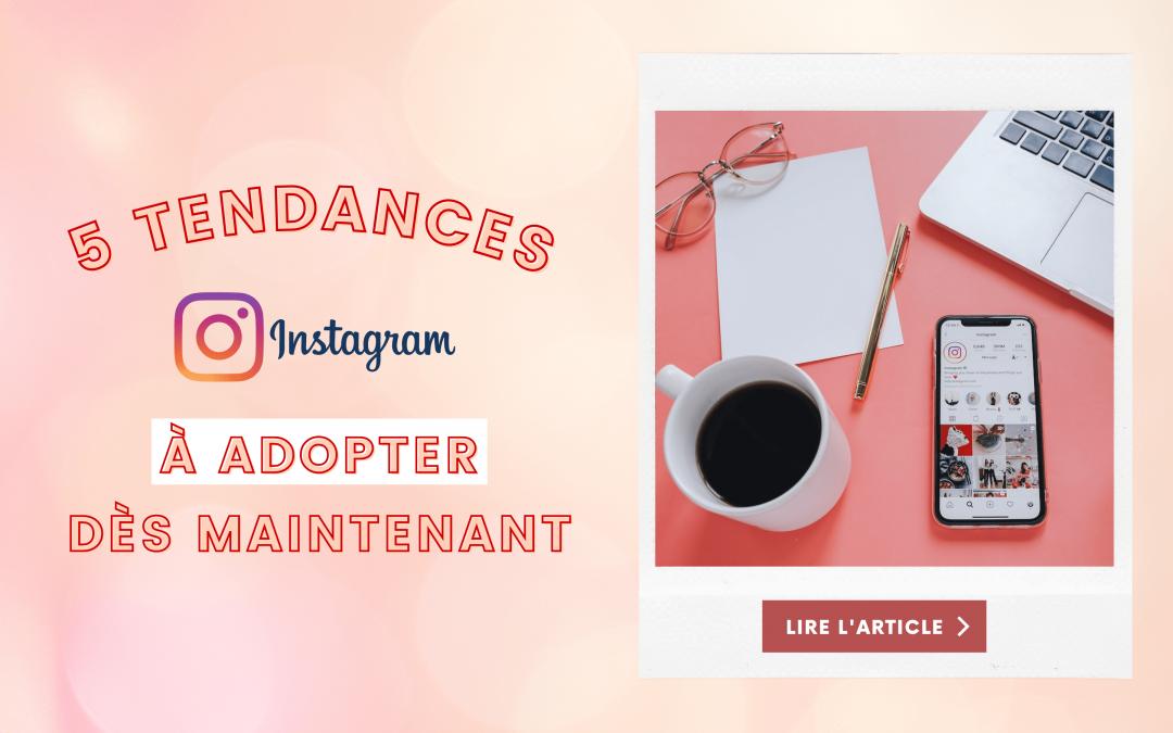 5 tendances Instagram 2021 à adopter dès maintenant !
